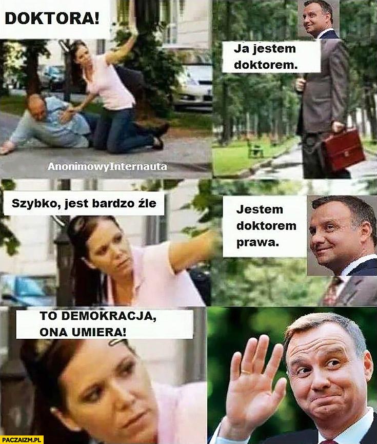 Andrzej Duda doktora, jestem doktorem prawa, to demokracja ona umiera, macha ręką