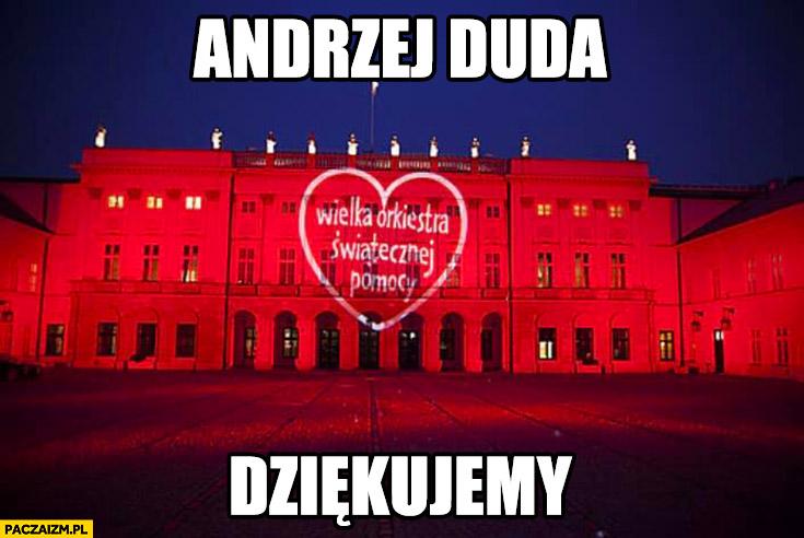 Andrzej Duda dziękujemy pałac prezydencki logo WOŚP przeróbka
