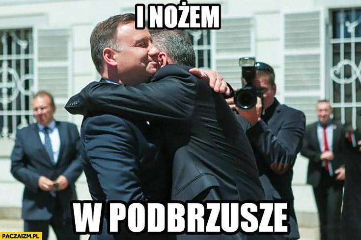 Andrzej Duda i nożem w podbrzusze