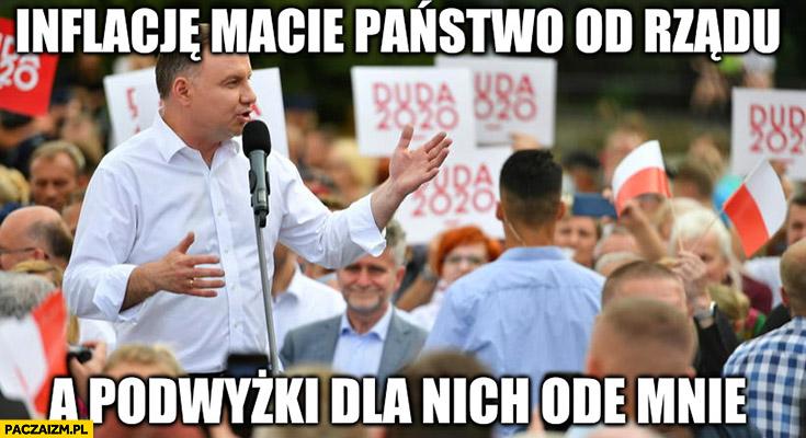 Andrzej Duda inflację macie państwo od rządu a podwyżki dla nich ode mnie