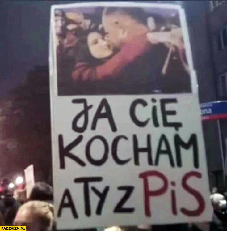 Andrzej Duda ja cię kocham a ty z PiS transparent