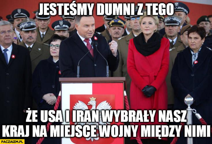 Andrzej Duda jesteśmy dumni z tego, że USA i Iran wybrały nasz kraj na miejsce wojny między nimi