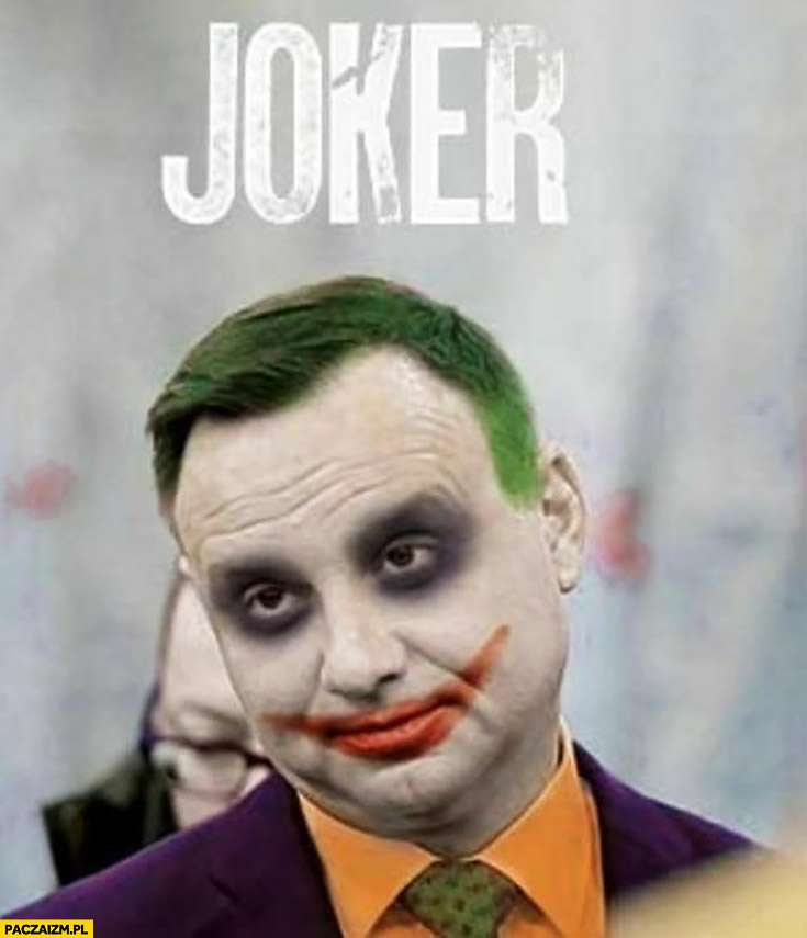 Andrzej Duda joker przeróbka twarz