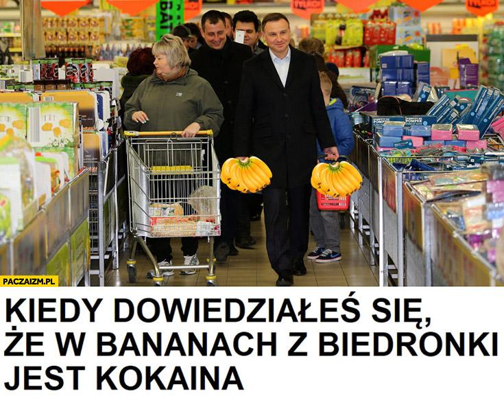 Andrzej Duda kiedy dowiedziałeś się, że w bananach z Biedronki jest kokaina
