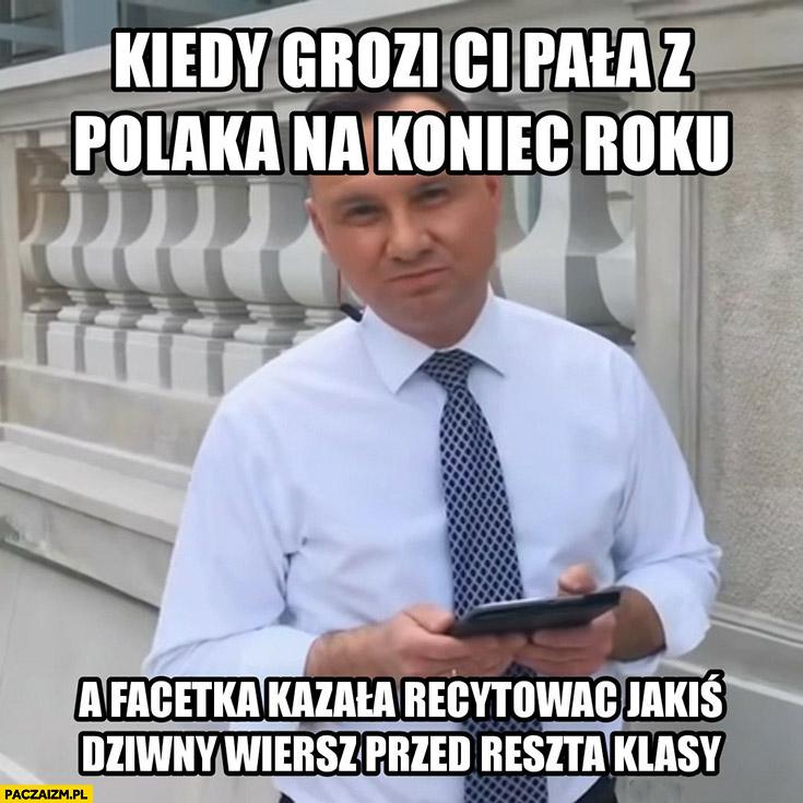 Andrzej Duda kiedy grozi Ci pała z Polaka na koniec roku a facetka kazała recytować jakiś dziwny wiersz przed reszta klasy hot16challenge2