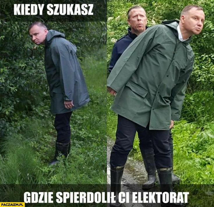Andrzej Duda kiedy szukasz gdzie spierdzielił Ci elektorat