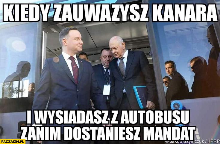 Andrzej Duda kiedy zauważysz kanara i wysiadasz z autobusu zanim dostaniesz mandat