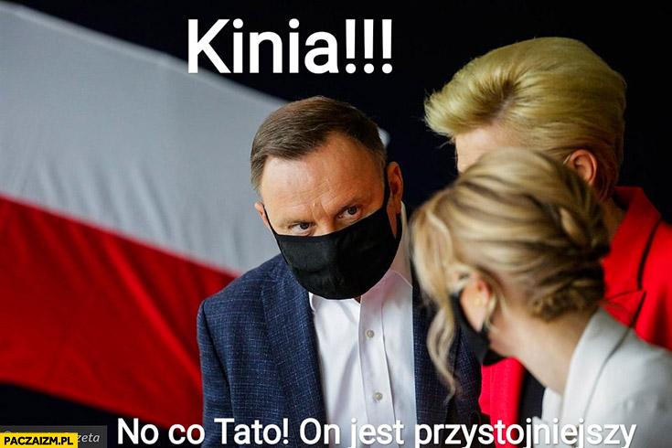 Andrzej Duda Kinia! No co tato, on jest przystojniejszy