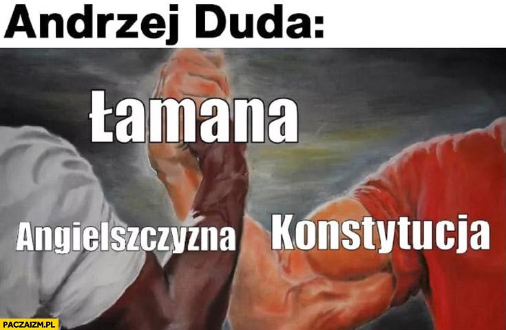 Andrzej Duda łamana konstytucja angielszczyzna zbijają piątkę