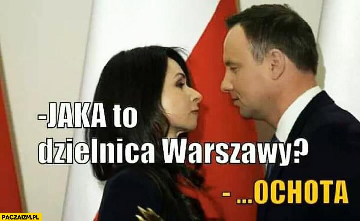 Andrzej Duda Marta Kaczyńska jaka to dzielnica Warszawy? Ochota