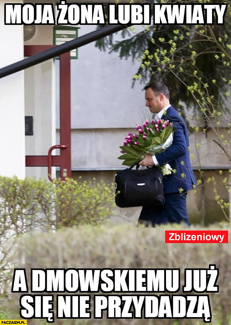 Andrzej Duda moja żona lubi kwiaty a Dmowskiemu już się nie przydadzą Zbliżeniowy