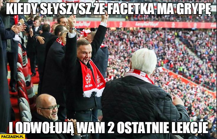 Andrzej Duda na meczu kiedy słyszysz, że facetka ma grypę i odwołują wam 2 ostatnie lekcje cieszy się