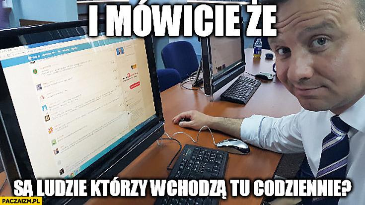 Andrzej Duda na wykopie i mówicie, że są ludzie którzy wchodzą tu codziennie? Wykop.pl