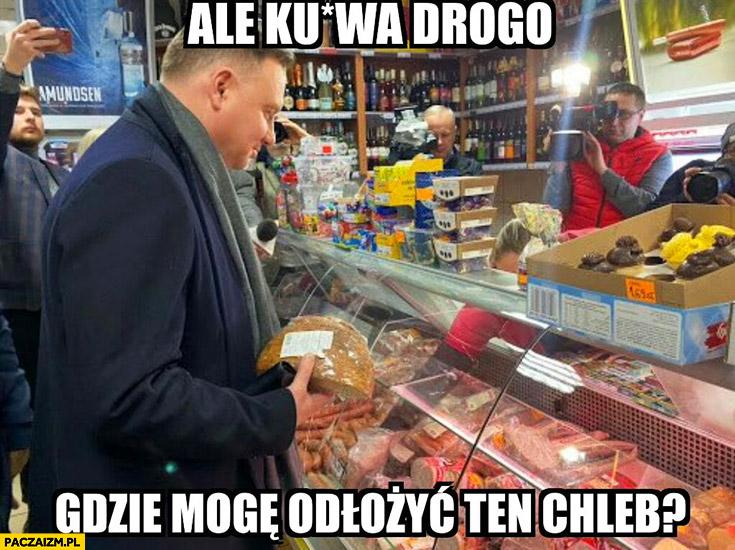 Andrzej Duda na zakupach ale kurna drogo gdzie mogę odłożyć ten chleb?