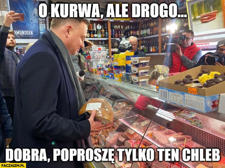 Andrzej Duda na zakupach o kurna ale drogo dobra poproszę tylko ten chleb