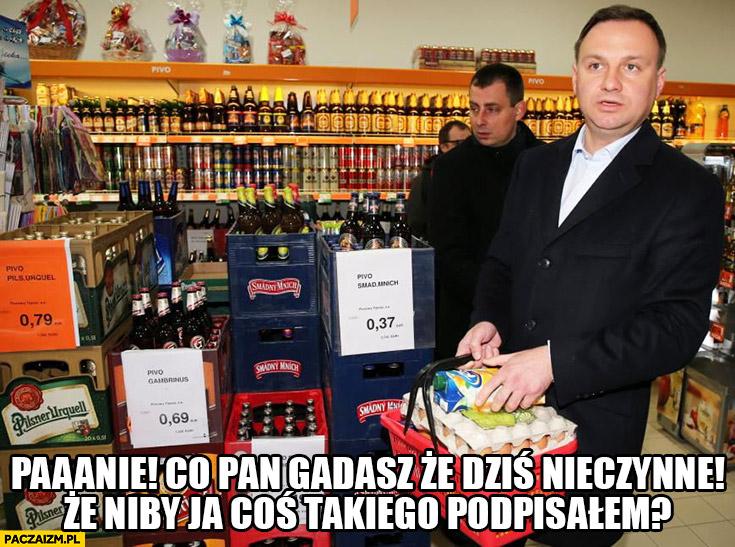 Andrzej Duda na zakupach Panie co pan gadasz, że dziś nieczynne, że niby ja coś takiego podpisałem?