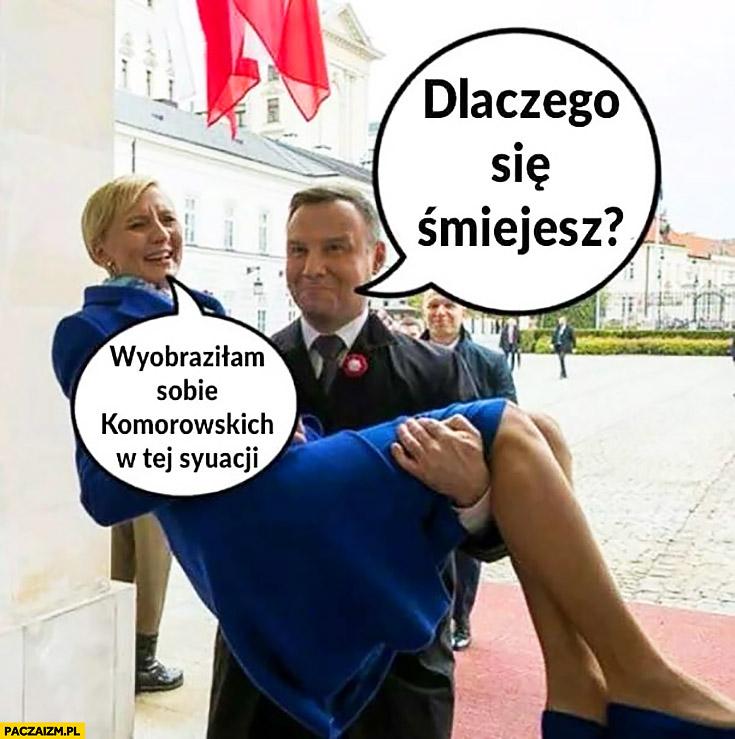 Andrzej Duda niesie żonę na rękach, dlaczego się śmiejesz? Wyobraziłam sobie Komorowskich w tej sytuacji