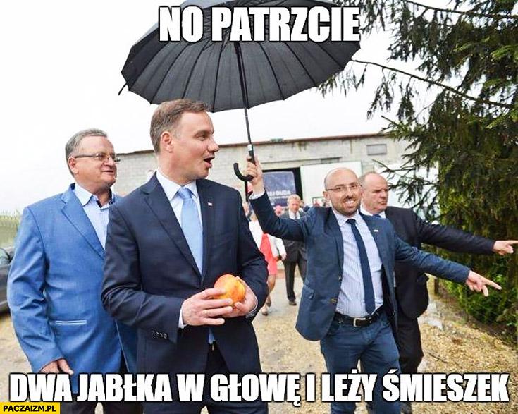 Andrzej Duda no patrzcie dwa jabłka w głowę i leży śmieszek