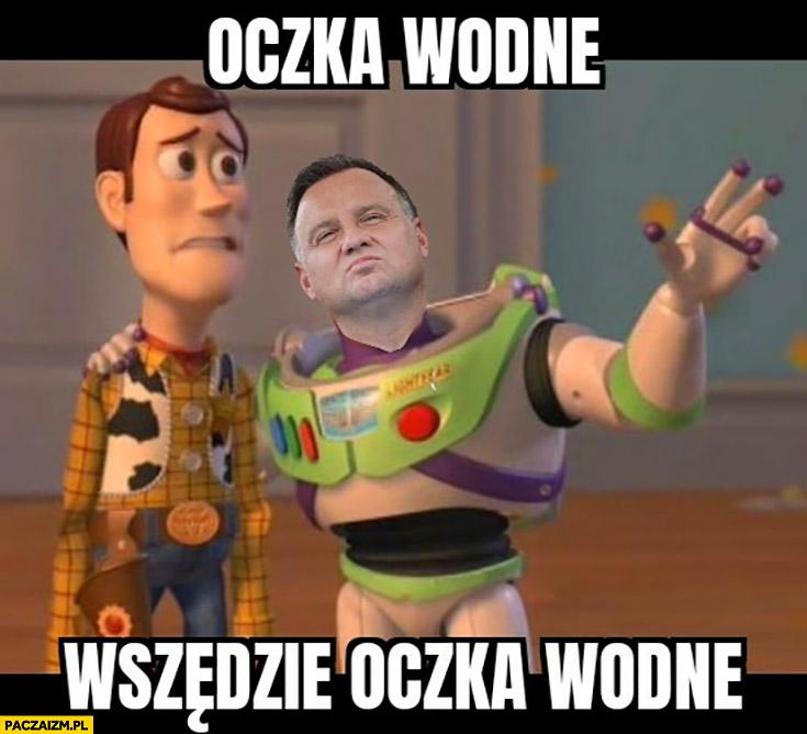 Andrzej Duda oczka wodne, wszędzie oczka wodne Toy Story