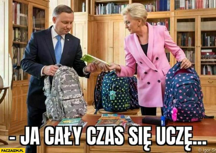 Andrzej Duda pakuje plecak do szkoły ja cały czas się uczę
