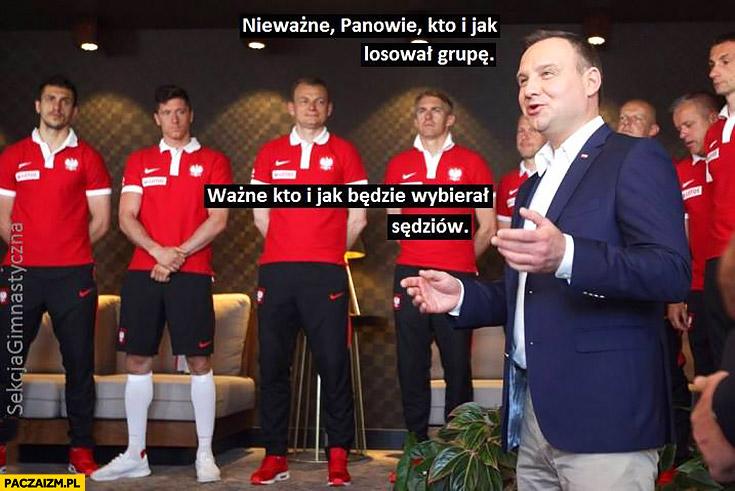 Andrzej Duda piłkarze nieważne kto losował grupę, ważne kto i jak będzie wybierał sędziów reprezentacja Polski