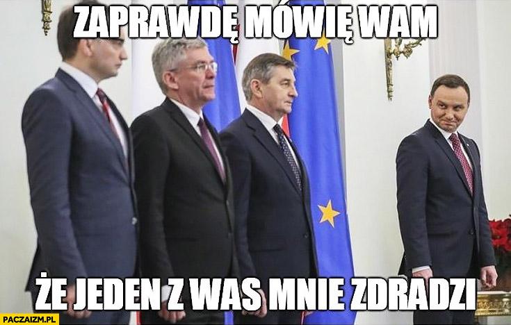 Andrzej Duda PiS zaprawdę mówię wam jeden z was mnie zdradzi