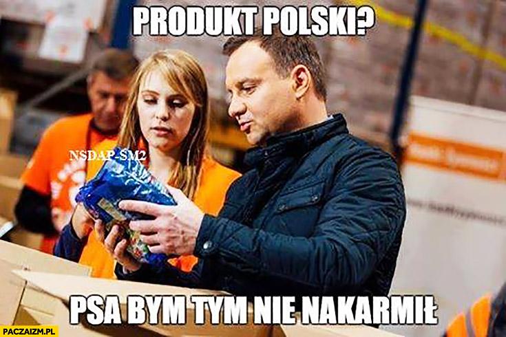 Andrzej Duda produkt polski? Psa bym tym nie nakarmił