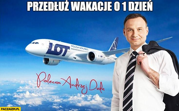 Andrzej Duda przedłuż wakacje o 1 dzień LOT awaria dreamlinera