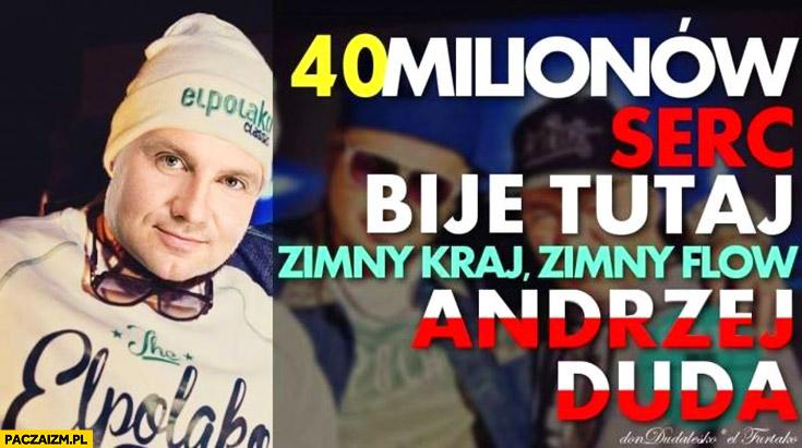 Andrzej Duda raper elpolako 40 milionów serc bije tutaj zimny kraj zimny flow