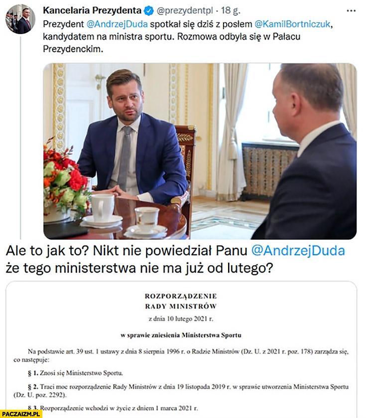 Andrzej Duda rozmowa z kandydatem na ministra sportu nikt mu nie powiedział, że tego ministerstwa nie ma już od lutego