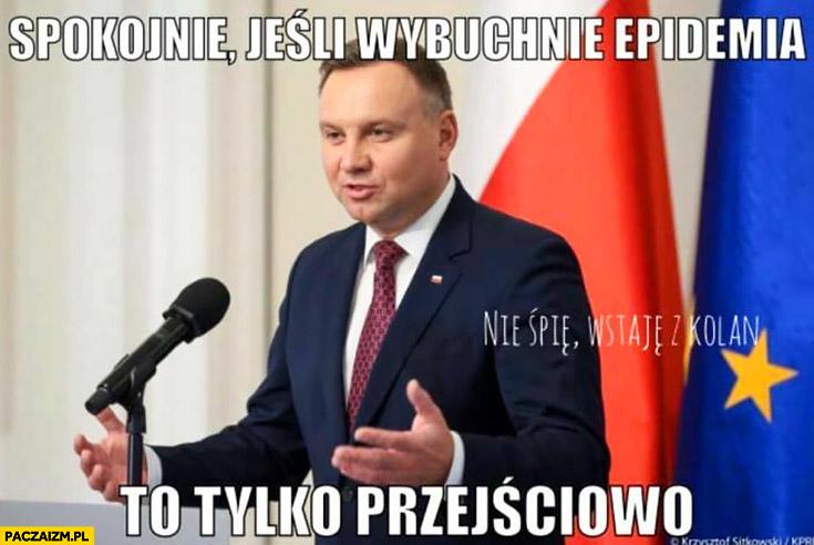 Andrzej Duda spokojnie jeśli wybuchnie epidemia to tylko przejściowo koronawirus