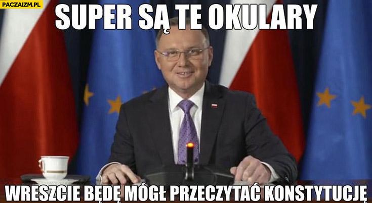 Andrzej Duda super są te okulary wreszcie będę mógł przeczytać konstytucję