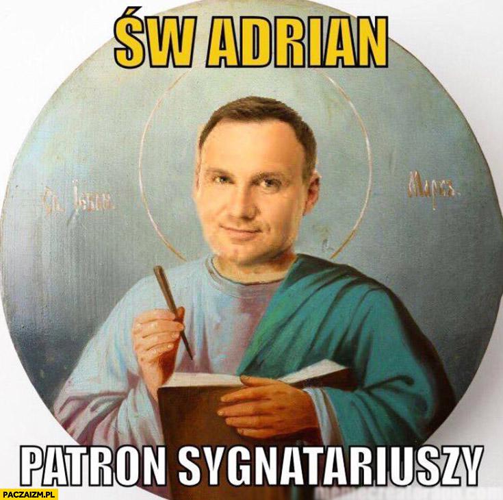 Andrzej Duda święty Adrian patron sygnatariuszy