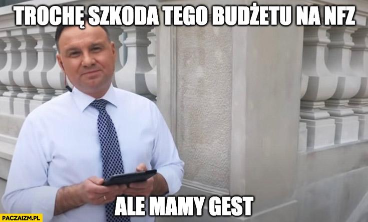 Andrzej Duda trochę szkoda tego budżetu na NFZ ale mamy gest hot16challenge2
