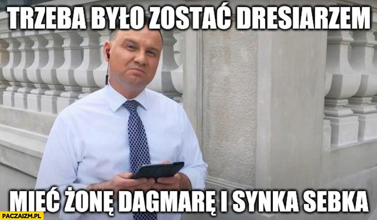 Andrzej Duda trzeba było zostać dresiarzem mieć żonę Dagmarę i synka Sebka