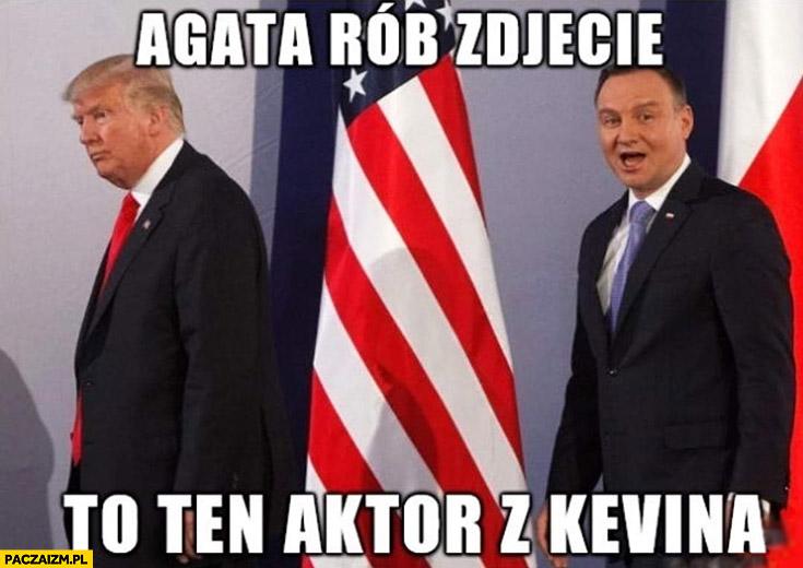 Andrzej Duda u Trumpa Agata rób zdjęcie to ten aktor z Kevina