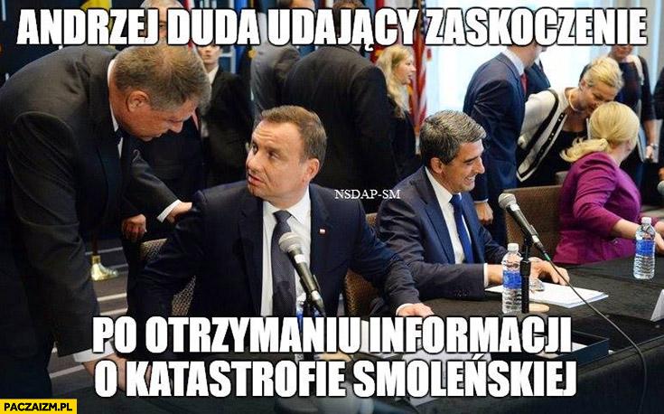 Andrzej Duda udający zaskoczenie po otrzymaniu informacji o katastrofie smoleńskiej