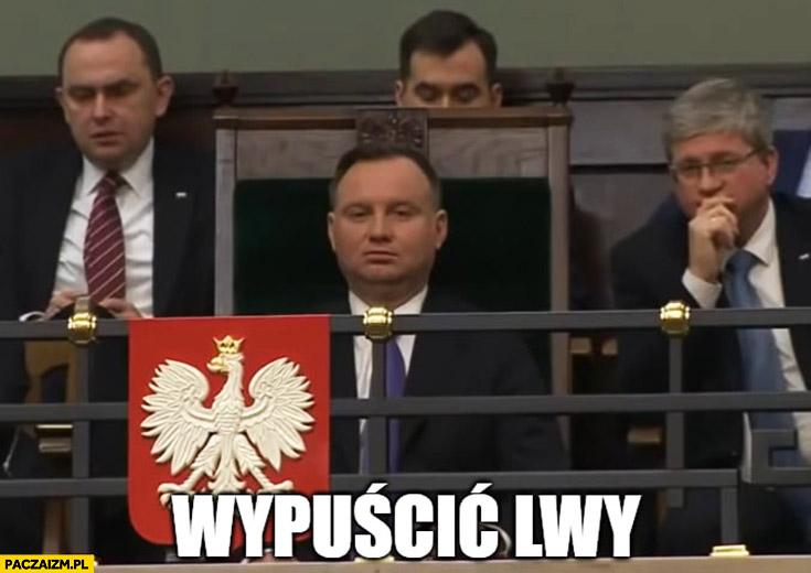 Andrzej Duda w sejmie wypuścić lwy