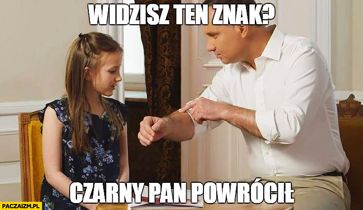 Andrzej Duda widzisz ten znak? Czarny pan powrócił Harry Potter