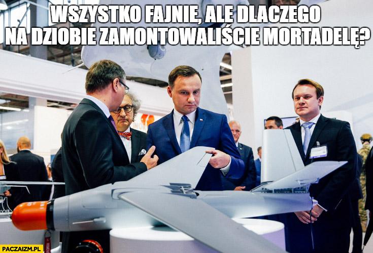 Andrzej Duda wszystko fajnie, ale dlaczego na dziobie zamontowaliście mortadelę? Myśliwiec samolot szybowiec