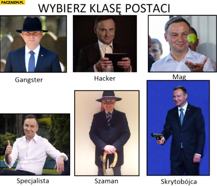 Andrzej Duda wybierz klasę postaci: gangster, hacker, mag, specjalista, szaman, skrytobójca
