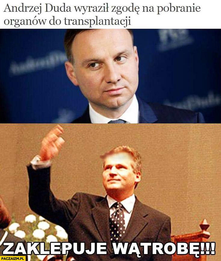 Andrzej Duda wyraził zgodę na pobranie organów. Zaklepuje wątrobę Kwaśniewski