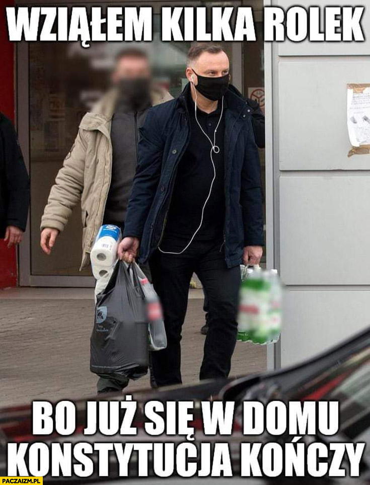 Andrzej Duda wziąłem kilka rolek papieru toaletowego bo już się w domu konstytucja kończy