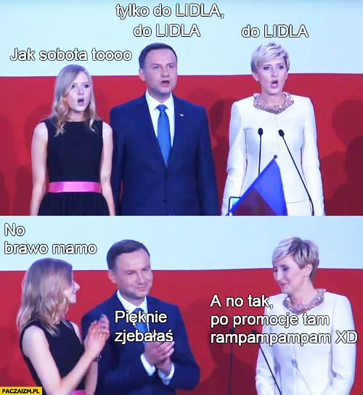 Andrzej Duda z rodziną śpiewa reklamę Lidla no brawo mamo pięknie zepsułaś