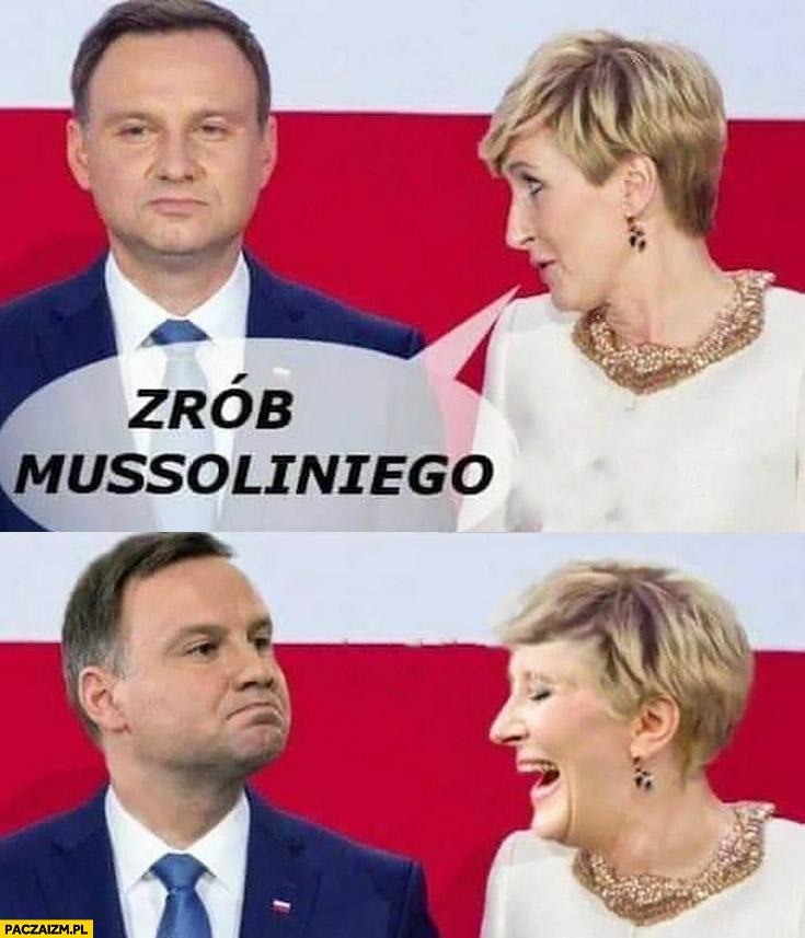 Andrzej Duda zrób Mussoliniego mina Agata Duda