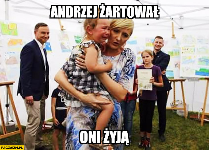 Andrzej żartował, oni żyją. Dziecko płacze Andrzej Duda Agata Duda
