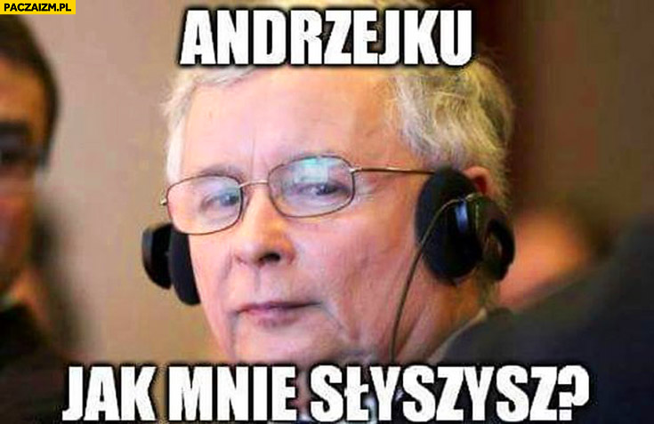 Andrzejku jak mnie słyszysz Kaczyński Duda debata