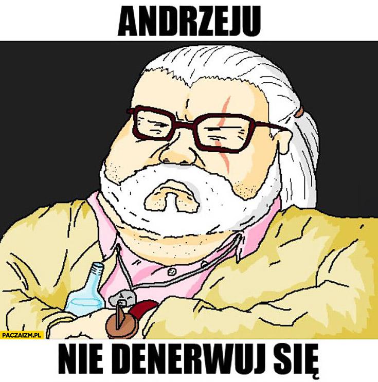 Andrzeju nie denerwuj się Andrzej Sapkowski