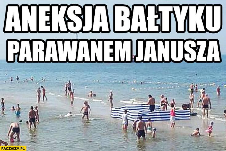 Aneksja Bałtyku parawanem Janusza