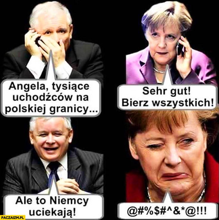Angela tysiące uchodźców na polskiej granicy bierz wszystkich ale to Niemcy uciekają Kaczyński Merkel